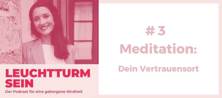 #3 Meditation: Dein Vertrauensort