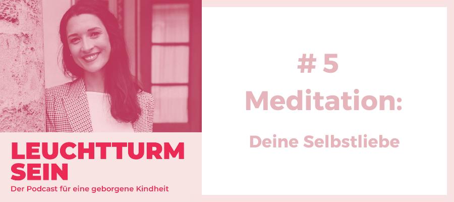#5 Meditation: Deine Selbstliebe