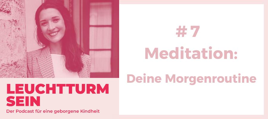 #7 Meditation: Deine Morgenroutine